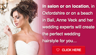 In salon or on location, in Oxfordshire or on a beach in Bali, Anne Veck and her wedding experts will create the perfect wedding hairstyle for you